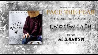 Face The Fear - Underneath (Audio)