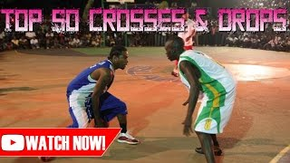 TOP 50 GREATEST CROSSES & DROPS IN AND1BALLUP HISTORY!