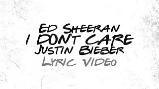 "Ed Sheeran, Justin Bieber ""I Don't Care""  (Lyrics)"