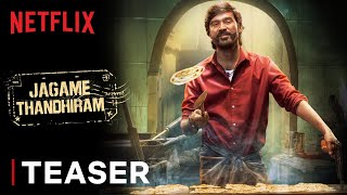 Jagame Thandhiram - Official Teaser