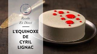 Recette en direct : l'Équinoxe de Cyril Lignac !