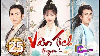Phim Hay 2019 | Vân Tịch Truyện - Tập 25 | C-MORE CHANNEL