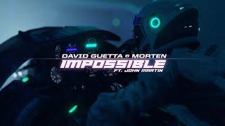 David Guetta & MORTEN – Impossible (ft. John Martin) [Official Music Video]