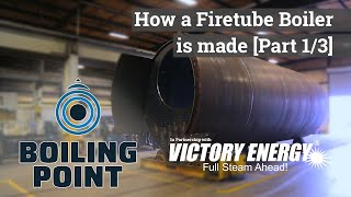 How a Firetube Boiler is Made (Part 1/3) - Boiling Point