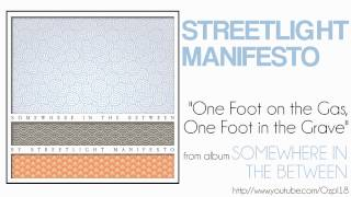 Streetlight Manifesto - One Foot on the Gas, One Foot in the Grave