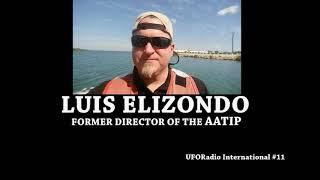 Exclusive 60 Minutes with Luis Elizondo - Former Director of the AATIP (UFORadio International #11)