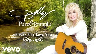 Dolly Parton - Never Not Love You (Audio)