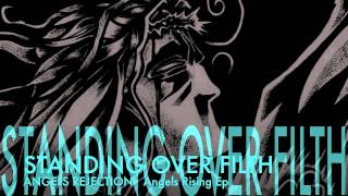 "Angels Rejection - ""Standing Over Filth"""