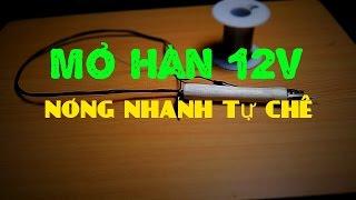 [DIY] 🚀Chế tạo mỏ hàn nóng siêu nhanh 12v (DIY 12v soldering iron -fastest heat-up).