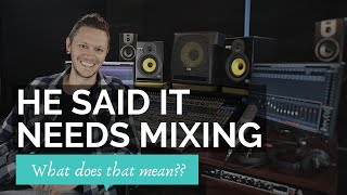 He Said It Needs Mixing.. What Does That Mean?