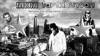 Sikki Tavikhurean - Nishanlee feat. DhilipVarman & Psychomantra (Music By Nishanlee)