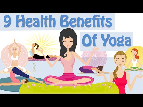 Video 9 Health Benefits Of Yoga, Yoga For Weight Loss, Yoga Benefits