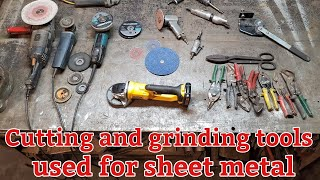 Cutting and grinding tools used for sheet metal