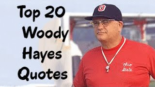 Top 20 Woody Hayes Quotes - The American football player & coach