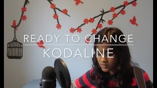 Ready to Change - Kodaline (Cover)