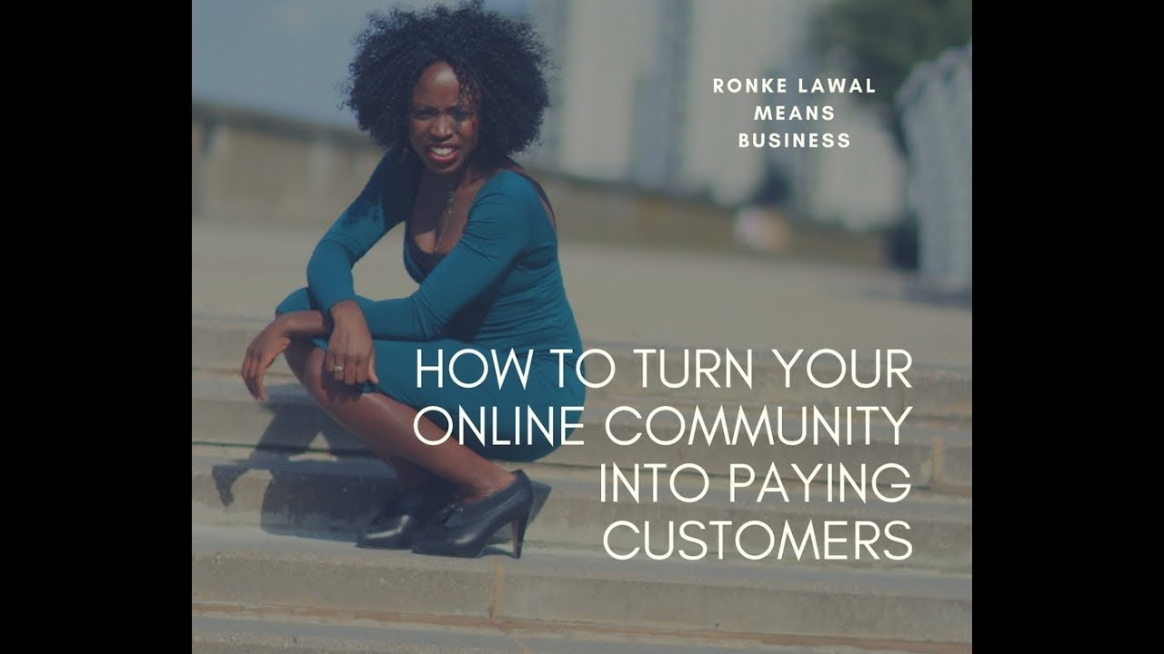 How To Turn Your Online Community Into Paying Customers