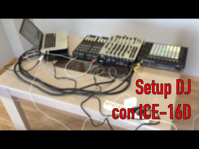 Setup DJ con ICE-16D