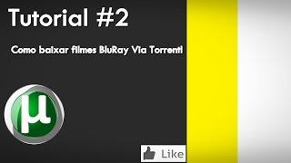 Como baixar filmes BluRay  Via Torrent