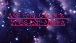 A$AP Ferg, City Girls    WIGS Feat  ANTHA(New Music)