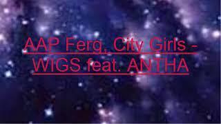 A$AP Ferg, City Girls    WIGS Feat  ANTHA(New Music)