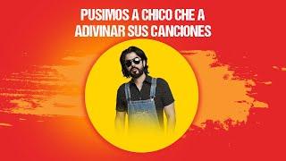 Adivina la canción | Chico Che Chico