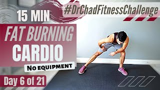 DAY 6: FITNESS CHALLENGE // 15 Mins Of Cardio, No Equipment, Home Workout For Women & Men | Dr. Chad