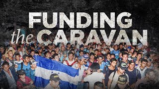 Here's Who's Really Behind The Migrant Caravan