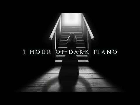 1 Hour of Dark Piano   Dark Piano for Dark Thoughts
