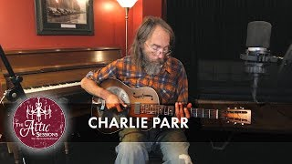 The Attic Sessions || Charlie Parr