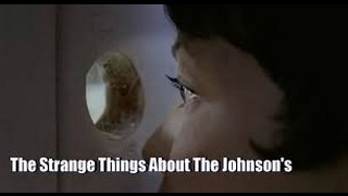 Let me tell you about...THE STRANGE THINGS ABOUT THE JOHNSONS (full movie)