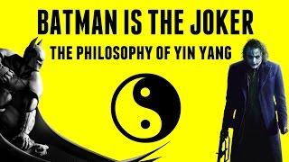 Batman Is The Joker - The Philosophy of Yin Yang