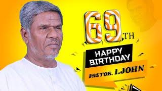 01 MAY  2020   69th BIRTHDAY WISHES   Pastor. I.JOHN   LAMB OF GOD CHURCH