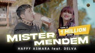 HAPPY ASMARA FT DELVA - MISTER MENDEM ( Official Music Video )