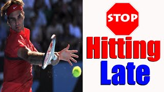 Stop Hitting Late | 5 Steps To A Perfect Contact Point | Free Tennis Lessons Online