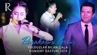Barakasini bersin - Yulduzlar bilan gala konsert dasturi 2019