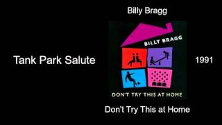 Billy Bragg - Tank Park Salute - Don't Try This at Home [1991]