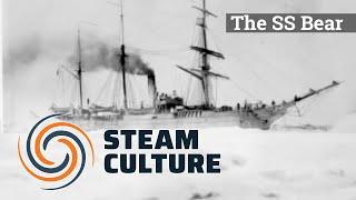 The Amazing Steam Ship Bear - Steam Culture