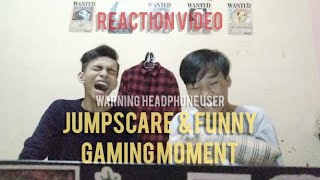SAKIT JANTUNG DIBUATNYE?! || JUMPSCARE AND FUNNY GAMING MOMENT REACTION VIDEO