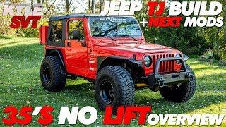 Jeep TJ Build + Next Mods   35's No Lift