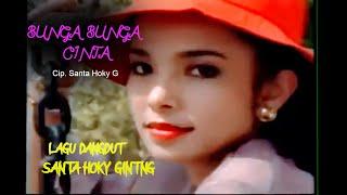 SANTA HOKY - BUNGA BUNGA CINTA - Cip. Santa Hoky ( Official Artist Channels )