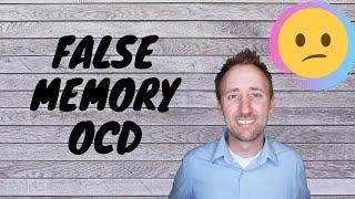 What is false memory ocd