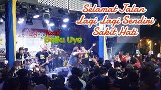 Tipe-X _ Selamat Jalan , Medley , Lagi Lagi Sendiri , Medley , Sakit Hati Feat Dellu Uye