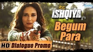Character Promo 5 - Begum Para aka Madhuri Dixit - Dedh Ishqiya