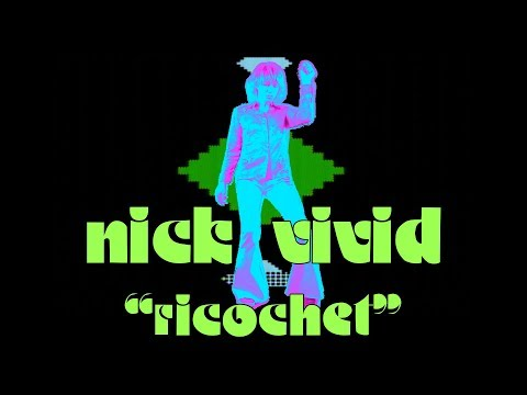 "Nick Vivid - ""Ricochet"""