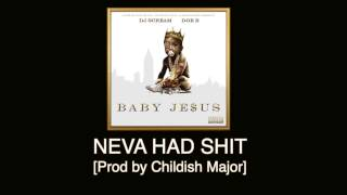 Doe B - Neva Had Shit [Prod by Childish Major] Baby Je$us