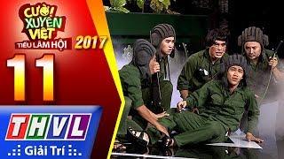 THVL | Cười xuyên Việt – Tiếu lâm hội 2017: Tập 11[1]: Năm anh em trên một chiếc xe tăng - Kỳ Tài