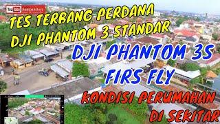 TES TERBANG PERDANA DJI PHANTOM 3 STANDAR | KONDISI PERUMAHAN DI SEKITAR | FIRS FLY DJI PHANTOM 3S