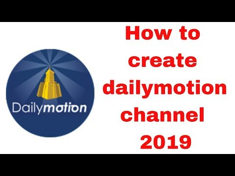 How to create dailymotion channel 2019