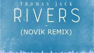 Thomas Jack - Rivers (Novik Remix)