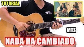 👌 Cómo Tocar NADA HA CAMBIADO De MTZ Manuel Turizo En Guitarra | Tutorial + PDF GRATIS 😉